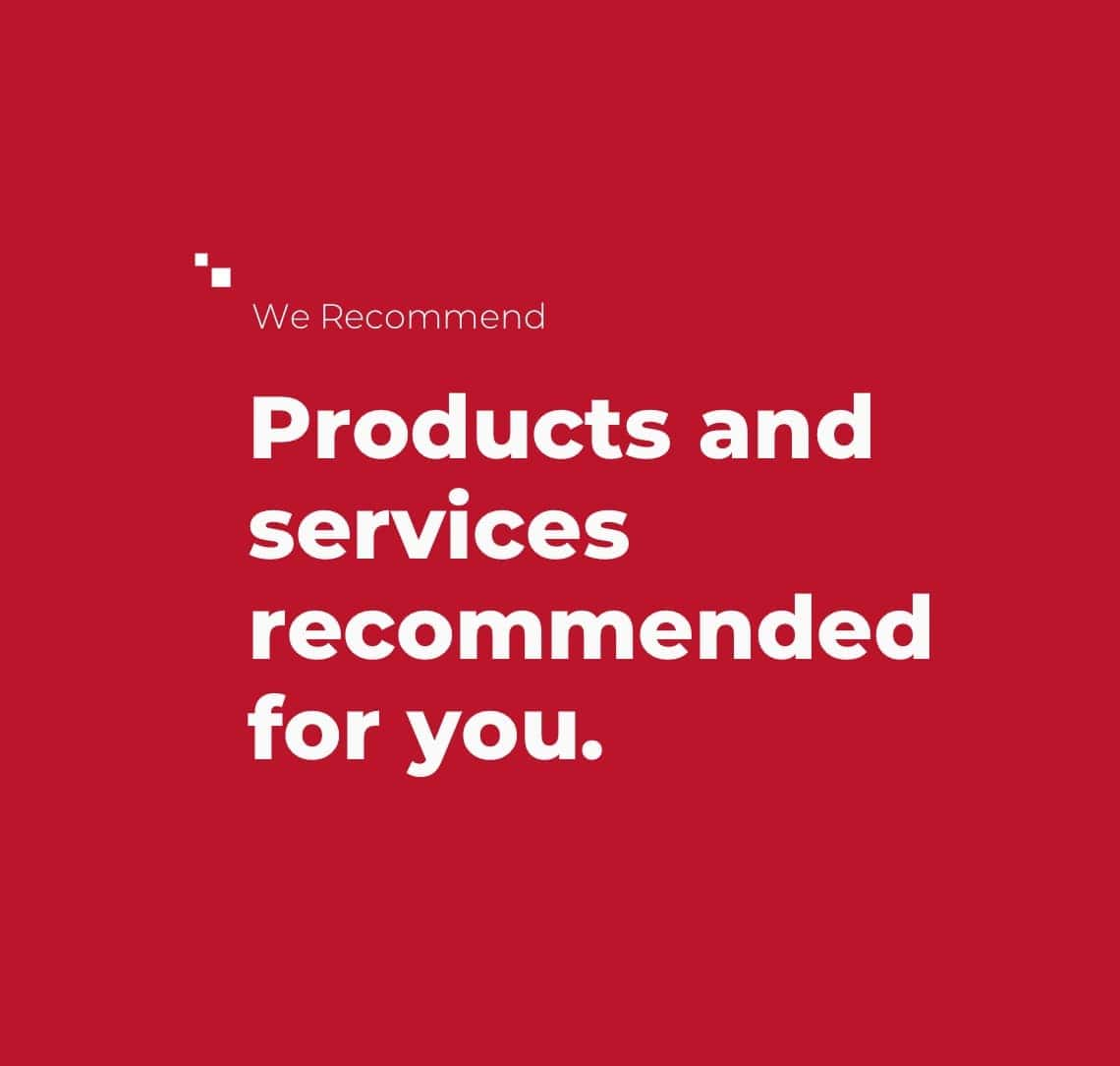 Products and Services reccommended for you.