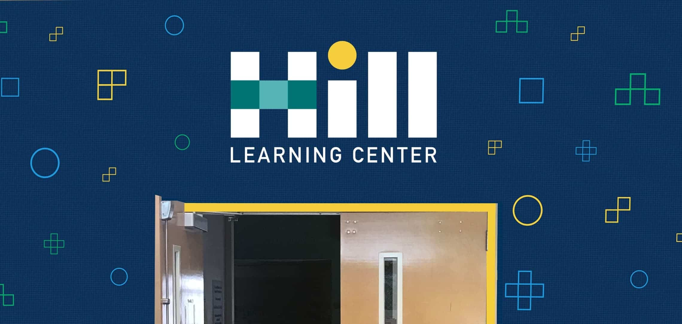 Hill Learning Center hall sign